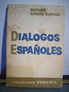 Adp Dialogos Españoles Gomez Santos / Ed Cid 1958 Madrid