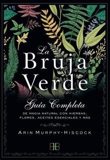 La Bruja Verde Arin Murphy - Hiscook Nuevo Hay Stock Receta