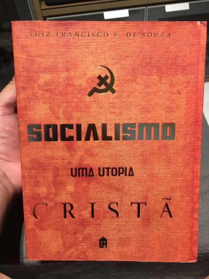Socialismo Uma Utopia Cristã De Luiz Francisco F. De Souza
