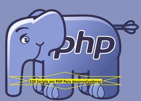 Pacote Com 100 Scrips Em Php Para Desenvolvedores