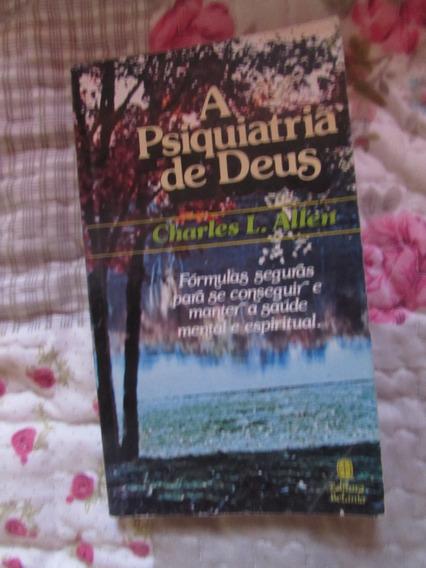 A Psiquiatria De Deus - Charles L. Allen