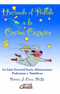 Haciendo El Pedido A La Cocina Cósmica. Cibeles Ediciones.