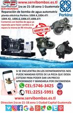 Reparacion De Bombas De Agua Perkins 1006.6,1004.4 Guatemal