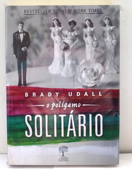 Livro O Polígamo Solitário Brady Udall Nossa Cultura Lacrado