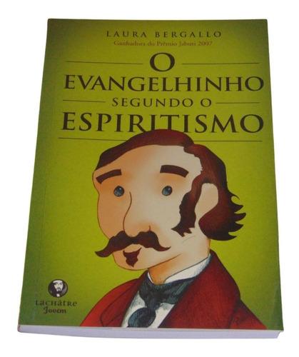 Imagem 1 de 3 de O Evangelhinho Segundo O Espiritismo - Laura Bergallo