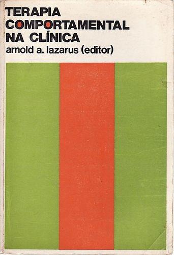 Terapia Comportamental Na Clínica Lazarus, Arnold A.