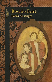 Libro : Lazos De Sangre - Rosario Ferre