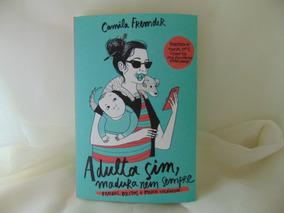 Livro Adulta Sim, Madura Nem Sempre: Fraldas, Boletos...