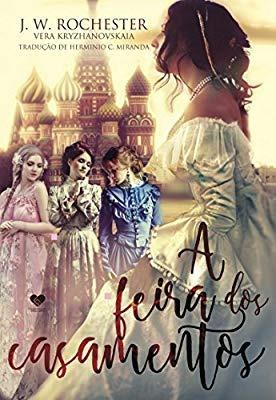 Livro - A Feira Dos Casamentos - Romance Espirita