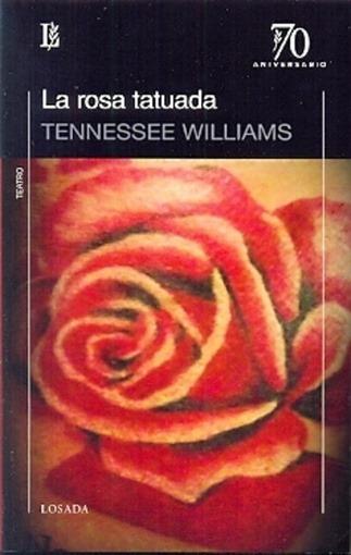 Rosa Tatuada, La - Tennessee Williams