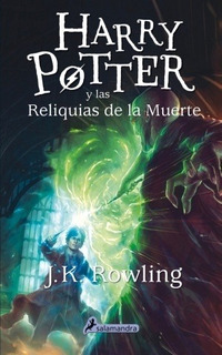 Harry Potter 07 Y Las Reliquias De La Muerte - J. K. Rowling