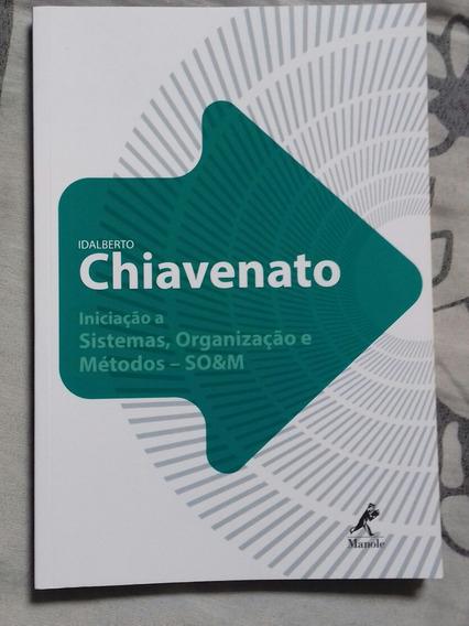 Livro Chiavenato: Sistema, Organização E Metodos