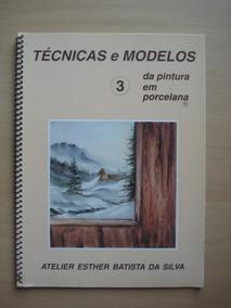 Revista Técnicas Da Pintura Em Porcelana Volume 3