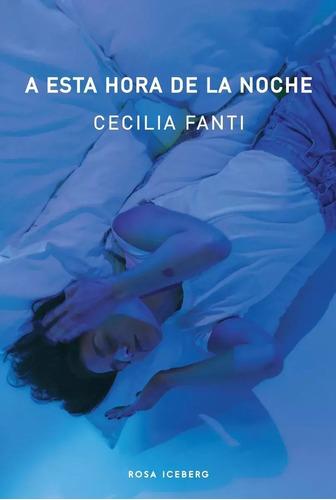 A Esta Hora De La Noche - Cecilia Fanti