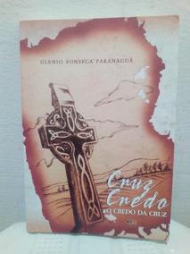 Livro Cruz Credo O Credo O Credo Da Cruz Glenio Fonseca