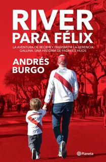 River Para Félix De Andrés Burgo - Planeta