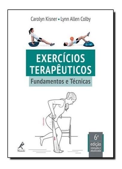 Exercícios Terapêuticos: Fundamentos E Técnicas