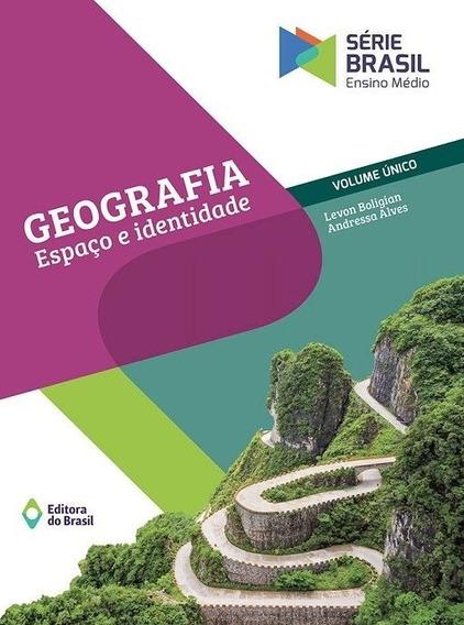 Série Brasil Geografia - Espaço E Identidade Volume Único