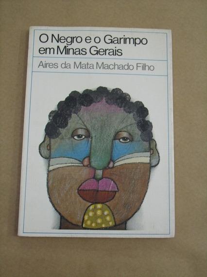 O Negro E O Garimpo Em Minas Gerais Aires Da Mata Machado