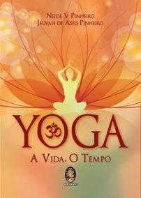 Livro Yoga, A Vida, O Tempo