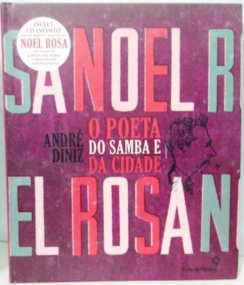 Noel Rosa O Poeta Do Samba E Da Cidade Com Cd - André Diniz