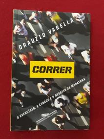 Livro: Correr- O Exercício, A Cidade E O Desafio Da Maratona