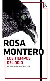 Los Tiempos Del Odio De Rosa Montero- Seix Barral