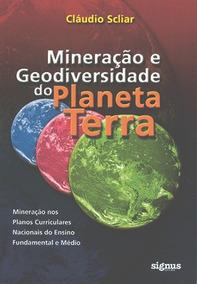 Mineração E Geodiversidade Do Planeta Terra