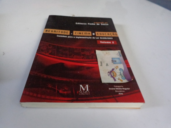 Livro Negritude Cinema Educaçao Edileuza P.de Souza R.711