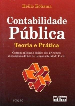 Livro Contabilidade Pública -teoria E Prática- Heilio Kohama