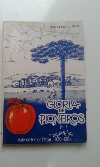 Livro - Glória De Pioneiros - Vale Do Rio Do Peixe - Gentila