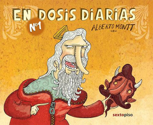 En Dosis Diarias Nº1, Alberto Montt, Ed. Sexto Piso