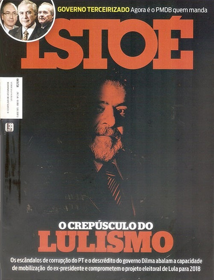 Revista Isto É O Crepúsculo Do Lulismo Abril 2015.