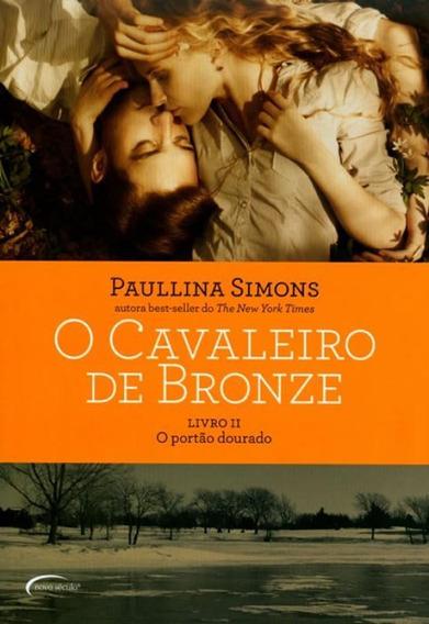 Cavaleiro De Bronze, O - O Portao Dourado - Vol 02 - 02 Ed
