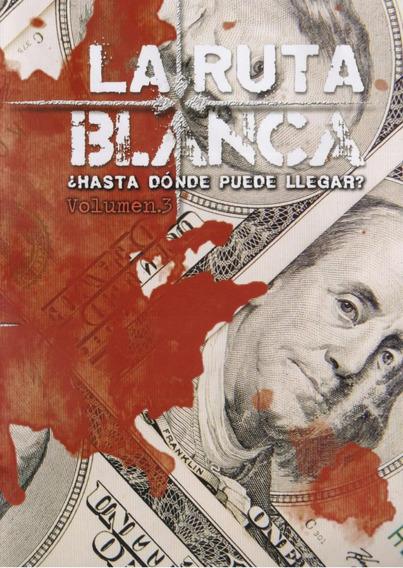 La Ruta Blanca Hasta Donde Puede Llegar Volumen 3 Tres Dvd