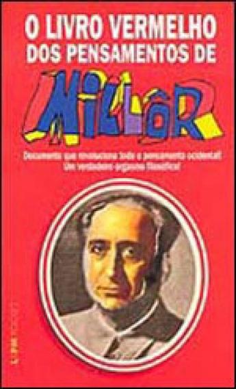 O Livro Vermelho Dos Pensamentos De Millôr - Vol. 464