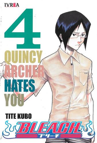 Imagen 1 de 1 de Bleach 4 - Ivrea- Tite Kubo - Quincy Archer Hates You