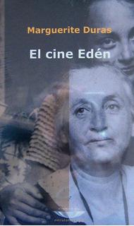 El Cine Edén, Marguerite Duras, Ed. Cuenco De Plata