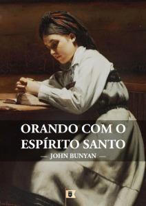 Orando Com O Espírito Santo John Bunyan