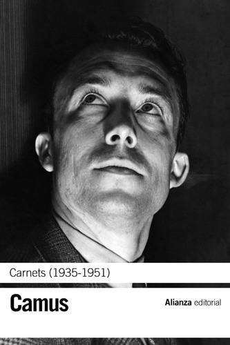 Imagen 1 de 3 de Carnets 1935-1951, Albert Camus, Ed. Alianza