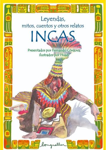 Leyendas, Mitos, Cuentos... Incas - Longseller