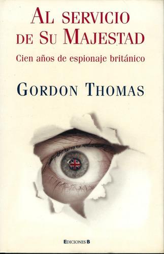 Al Servicio De Su Majestad - Gordon Thomas