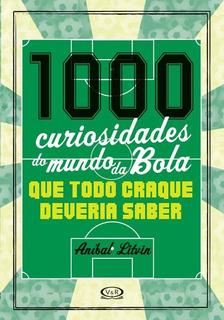 1000 Curiosodades Do Mundo Da Bola