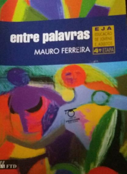 Entre Palavras Mauro Ferreira Eja Manual Do Professor