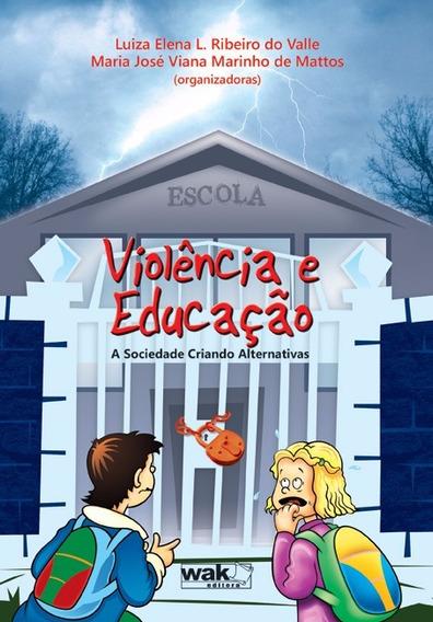 Violência E Educação - A Sociedade Criando Alternativas