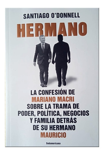 Hermano La Confesión De Mariano Macri - Santiago O'donnell