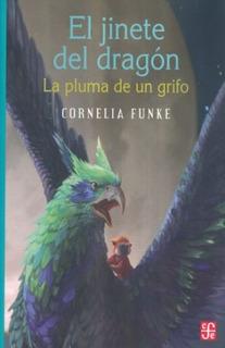 Jinete Del Dragón - Pluma Del Grifo, Cornelia Funke, Fce