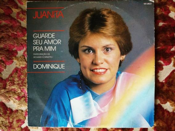 Compacto Juanita Guarde Seu Amor Pra Mim Dominique Cornetto