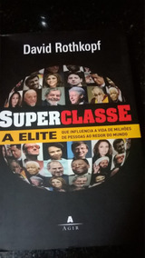 Super Classe: A Elite- Que Influência A Vida De Milhões De P
