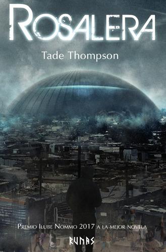 Imagen 1 de 3 de Rosalera, Tade Thompson, Alianza